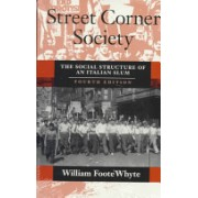 Street Corner Society - Social Structure of an Italian Slum (Whyte William Foote)(Paperback) (9780226895451)