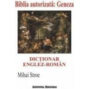 Dictionar englez-roman. Geneza - Mihai Stroe
