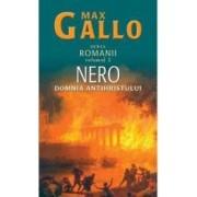 Romanii vol. 2 Nero domnia antihristului - Max Gallo