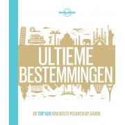 Fotoboek - Reisgids Lonely Planet NL Ultieme Bestemmingen | Kosmos