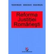 Reforma justiţiei româneşti.