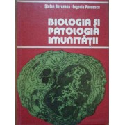 Biologia Si Patologia Imunitatii - St. Berceanu E. Paunescu