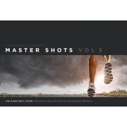 Master Shots, Volume 3: The Director's Vision: 100 Setups, Scenes and Moves for Your Breakthrough Movie, Paperback