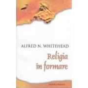 Religia in formare - Alfred N. Whitehead
