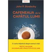 Cafeneaua de la capatul lumii. John P. Strelecky/John P. Strelecky