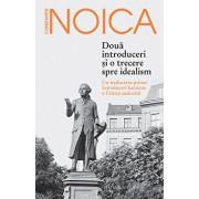 Doua introduceri si o trecere spre idealism. Cu traducerea primei Introduceri kantiene a Criticii judecarii/Constantin Noica