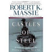 Castles of Steel: Britain, Germany, and the Winning of the Great War at Sea, Paperback