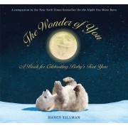 The Wonder of You: A Book for Celebrating Baby's First Year [With Growth Chart & 5x7 Print for Framing]