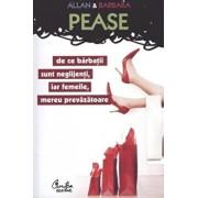 De ce barbatii sunt neglijenti, iar femeile, mereu prevazatoare/Allan Pease, Barbara Pease
