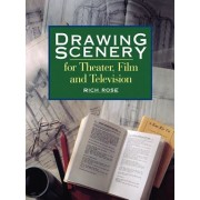 Drawing Scenery for Theater, Film and Television, Paperback/Rich Rose