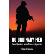 No Ordinary Men: Special Operations Forces Missions in Afghanistan, Paperback