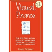 Visual Finance: The One Page Visual Model to Understand Financial Statements and Make Better Business Decisions, Paperback/Georgi Tsvetanov