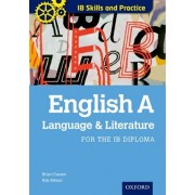 Oxford IB Skills and Practice: English A: Language and Literature for the IB Diploma, Paperback/Rob Allison