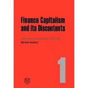 Finance Capitalism and Its Discontents, Paperback/Michael Hudson