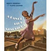 A Dance Like Starlight: One Ballerina's Dream, Hardcover