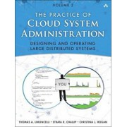 The Practice of Cloud System Administration: Devops and Sre Practices for Web Services, Volume 2, Paperback/Thomas A. Limoncelli