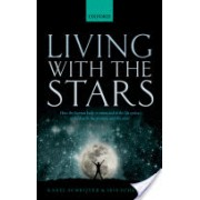 Living with the Stars - How the Human Body is Connected to the Life Cycles of the Earth, the Planets, and the Stars (9780198727439)