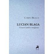 Lucian Blaga. Geneza lumilor imaginare/Corin Braga