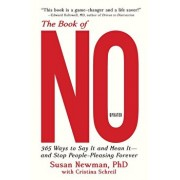 The Book of No: 365 Ways to Say It and Mean It--And Stop People-Pleasing Forever (Updated Edition), Paperback/Susan Newman