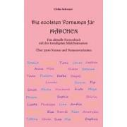 Die 3500 Coolsten Vornamen Für Mädchen - Das Aktuelle Namenbuch Mit Den Trendigsten Mädchennamen, Paperback/Ulrike Schwarz