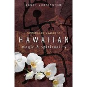 Cunningham's Guide to Hawaiian Magic & Spirituality, Paperback/Scott Cunningham