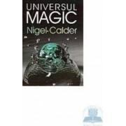 Universul magic - Nigel Calder