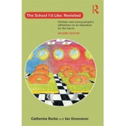 School I'd Like: Revisited. Children's and Young People's Reflections on an Education for the 21st Century, Paperback/Ian Grosvenor