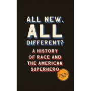 All New, All Different?: A History of Race and the American Superhero, Hardcover/Allan W. Austin