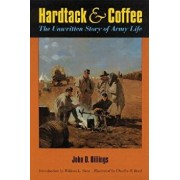 Hardtack and Coffee Or, the Unwritten Story of Army Life, Paperback/John D. Billings