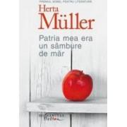 Patria mea era un sambure de mar - Herta Muller