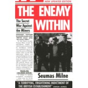Enemy within - The Secret War Against the Miners (Milne Seumas)(Paperback) (9781781683422)