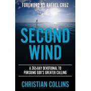 Second Wind: A 365-Day Devotional to Pursuing God's Greater Calling, Paperback/Christian Collins
