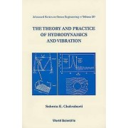 Theory And Practice Of Hydrodynamics And Vibration The by S K Chakr...