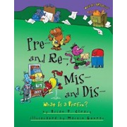 Pre- And Re-, MIS- And Dis-: What Is a Prefix', Paperback/Brian P. Cleary