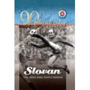 90 belasých rokov Slovan(Jozef Kšiňan; Igor Mráz)