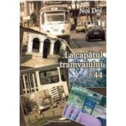 La capatul tramvaiului 44 - Noi Doi
