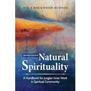 Natural Spirituality: A Handbook for Jungian Inner Work in Spiritual Community - Revised Edition, Paperback/Joyce Rockwood Hudson