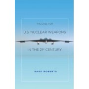 The Case for U.S. Nuclear Weapons in the 21st Century, Paperback