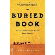 The Buried Book: The Loss and Rediscovery of the Great Epic of Gilgamesh, Paperback/David Damrosch