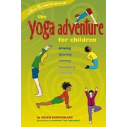 The Yoga Adventure for Children: Playing, Dancing, Moving, Breathing, Relaxing, Paperback