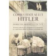 Copiii uitati ai lui Hitler - Ingrid von Oelhafen Tim Tate