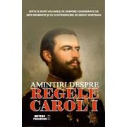 Amintiri despre regele Carol I/***