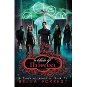 A Shade of Vampire 75: A Blade of Thieron, Paperback/Bella Forrest