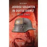 Joodse soldaten in Duitse dienst 1814-1945 - Bas de Groot