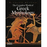 The Complete World of Greek Mythology by R.G.A. Buxton
