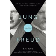 Jung Contra Freud: The 1912 New York Lectures on the Theory of Psychoanalysis, Paperback/C. G. Jung