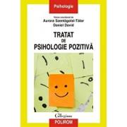 Tratat de psihologie pozitiva/Daniel David , Aurora Szentagotai-Tatar