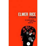 Elmer Rice: Three Plays: The Adding Machine, Street Scene and Dream Girl, Paperback/Elmer Rice