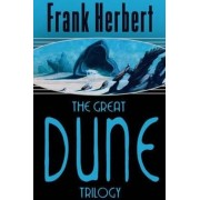 The Great Dune Trilogy: Dune, Dune Messiah, Children of Dune