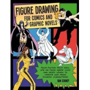 Figure Drawing for Comics and Graphic Novels, Paperback